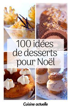 100 idées de desserts pour votre repas de Noël ! #recette #repasdenoël #noël #bûches #desserts #dessertsnoël
