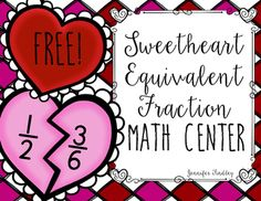 Equivalent Fractions Center {Valentine's Day Freebie} Perfect for 4th or 5th grade students!