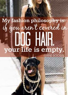I wholeheartedly agree with this fashion philosophy! I own nothing that isn't covered with furkid hair.