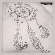 "dream catcher compass tattoo - Maybe different saying ""never feel lost when your chasing your dreams"""