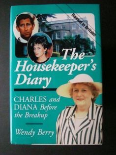 The Housekeeper's Diary: Charles and Diana Before the Breakup By Wendy Berry in Books, Comics & Magazines, Non-Fiction, Biographies & True Stories   eBay