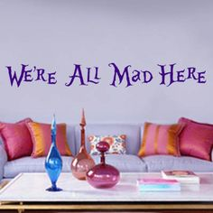Were All Mad Here - Large - Alice in Wonderland. $30.00, via Etsy. - Pinning this for Mirsada