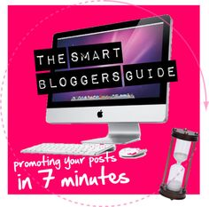 :The smart bloggers guide to promoting your posts in 7 minutes -