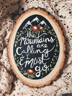 The Mountains are Calling and I Must Go: by TheHumbleBumbleGifts