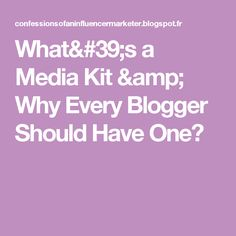 What's a Media Kit & Why Every Blogger Should Have One?