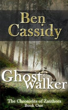 Ghostwalker (The Chronicles of Zanthora: Book One) by Ben Cassidy, http://www.amazon.com/dp/B0080AGLEQ/ref=cm_sw_r_pi_dp_X7AStb1TMVE29