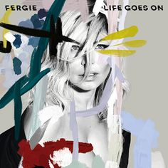 Mundo do Ro | Fergie - Life Goes On | Musica por Dia #1