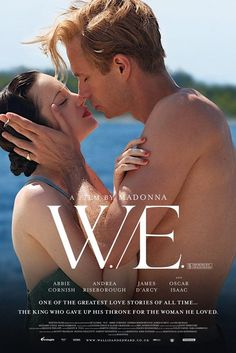 Directed by Madonna. With Abbie Cornish, James D'Arcy, Andrea Riseborough, Oscar Isaac. The affair between King Edward VIII and American divorcée Wallis Simpson, and a contemporary romance between a married woman and a Russian security guard. Cult Movies, Top Movies, Great Movies, Movies To Watch, Movies And Tv Shows, Drama Movies, Great Love Stories, Love Story, Madonna Movies