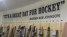 It's A Great Day For Hockey  ~Badger Bob  Johnson  Locker Room Wall