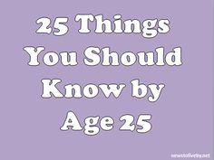 25 things every young professional should know by age 25.