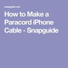 How to Make a Paracord iPhone Cable - Snapguide