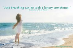 """""""Just breathing can be such a luxury sometimes.""""  ― Walter Kirn, Up in the Air Quotes, Writing Quotes"""