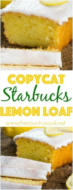 Copycat Starbuck's Lemon Loaf recipe from The Country Cook