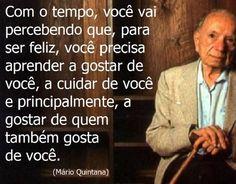 Uma pessoa gentil e doce, grande Mario Quintana.
