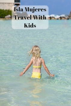 Isla Mujeres Mexico with kids