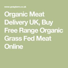 Organic Meat Delivery UK, Buy Free Range Organic Grass Fed Meat Online