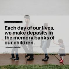 Each day of our lives, we make deposits in the memory banks of our children. Each Day, Days Of Our Lives, Divorce, Banks, Life Lessons, Peace, Memories, Children, Memoirs