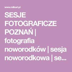 SESJE FOTOGRAFICZE POZNAŃ | fotografia noworodków | sesja noworodkowa | sesja zdjęciowa noworodka | niemowlaka | niemowlęca | zdjęcia niemowląt | zdjęcia dzieci | fotografia dzieci | sesja dziecięca | dziecka | sesja ciążowa | sesje ciążowe | sesja brzuszkowa | sesja indywidualna | sesja rodzinna | fotografia dzieci | artystyczna fotografia nworodków | fotografia niemowląt | fotografia rodzinna | fotografia dziecięca | akty ciążowe | | portfolia | portrety | akty | Poznań Wielkopolska…