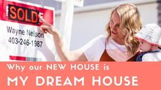 Why our NEW HOUSE is MY DREAM HOUSE