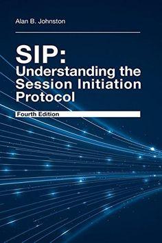 SIP : understanding the Session Initiation Protocol / Alan B. Johnston