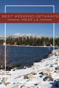 The Best Weekend Getaways Near L.A.