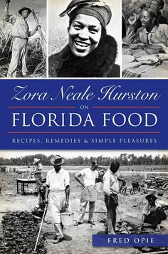 Zora Neale Hurston on Florida Food: Recipes, Remedies and Simple Pleasures