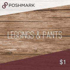 Leggings & pants See below. Feel free to make an offer! Pants