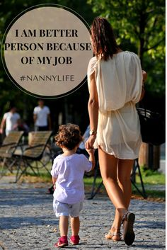 I am better person because of my nanny job. 9 ways nannying changed my life.
