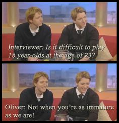 Harry Potter: Oliver & James Phelps. Gotta love them =)