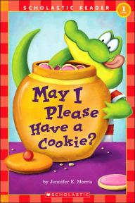 May I Please Have a Cookie? By Jennifer E. Morris