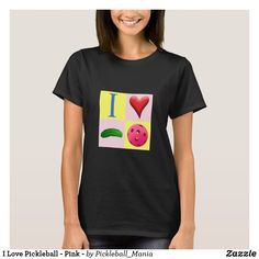 I Love Pickleball - Pink - T-Shirt