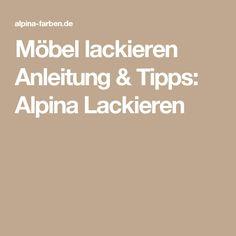 Möbel lackieren Anleitung & Tipps: Alpina Lackieren