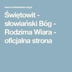 Świętowit - słowiański Bóg - Rodzima Wiara - oficjalna strona