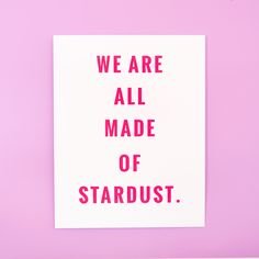 we are all made of stardust art print from ban.do