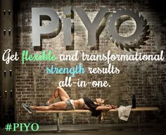 Get flexible and transformational strength results all-in-one.  #piyo http://www.chalenejohnson.com/piyo