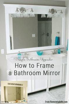 Framing a large bathroom mirror, DIY Tutorial, How To Add A Frame To A Bathroom Mirror, Remodelaholic. Budget Bathroom, Simple Bathroom, Bathroom Renovations, Modern Bathroom, Bathroom Ideas, Bathroom Hacks, Shower Ideas, Diy Shower, Bathroom Organization