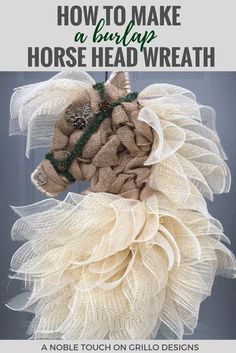 diy horse head wreath instructions DIY horse head wreath tutorial - Michelle from A Noble Touch shares how to make a gorgeous decorative horse head wreath from burlap! Burlap Crafts, Wreath Crafts, Diy Wreath, Wreath Ideas, Burlap Projects, Wreath Making, Burlap Flower Wreaths, Deco Mesh Wreaths, Wreath Burlap