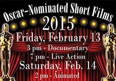 Don't miss the Oscar Nominated Short Films! Friday and Saturday, February 13 & 14.