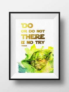 """Gold Foil Yoda quote """" Do or do not there is no try"""" Star Wars  Ready for instant download to print today. No waiting and no shipping costs!  ••• WHAT'S INCLUDED •••  • 1 J... #starwars"""