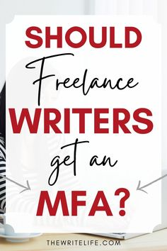 Landing legitimate freelance writing jobs is much easier with a writing education under your belt. Should you get an MFA? Learn the pros and cons of this formal education at thewritelife.com.