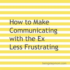 How to Make Communicating with the Ex Less Frustrating (Step Mum Truths) Step Parenting, Parenting Articles, Single Parenting, Parenting Hacks, Step Mum, Step Kids, Step Children, Parallel Parenting, Parental Rights