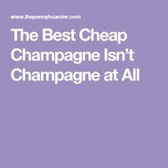 Best 25 Cheap Champagne Ideas On Pinterest Cheap