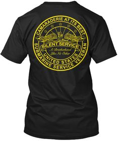 d7aad6a0 Camaraderie At Its Best Silent Service United States Submarine Service  Veteran Black T-Shirt Back