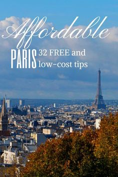 Affordable Paris! 32 free and low-cost tips http://solotravelerblog.com/budget-paris-affordable-tips/