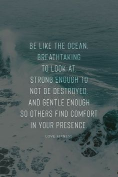 but I'm strong and gentle. Now Quotes, Quotes To Live By, Motivational Quotes, Inspirational Quotes, Ocean Quotes, Beach Quotes, Quotes About The Ocean, Quotable Quotes, Wisdom Quotes