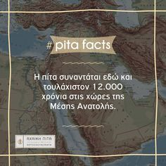 Pita bread has been in existence for at least 12,000 years in Middle-Eastern countries. #Αchaikipita