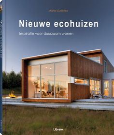 "Read ""New Eco Homes New Ideas for Sustainable Living"" by Manel Gutierrez available from Rakuten Kobo. A stunning, full-color showcase of the latest innovations in sustainable architecture and eco-friendly design, featuring. Sustainable Architecture, Sustainable Design, Sustainable Living, Architecture Design, Casas Containers, Eco Friendly House, Green Building, Building Plans, Modern House Design"