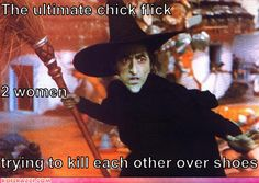 The ultimate chick flick...2 women trying to kill each other over shoes...