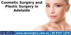 Cosmetic Surgery and Plastic Surgery in Adelaide can convey advantages and satisfy to a patient. To look more wonderful please get in touch with us on 08 8297 1476.