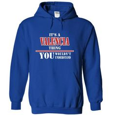 Its a VALENCIA Thing, You Wouldnt Understand! - #football shirt #winter hoodie. ORDER NOW => https://www.sunfrog.com/Names/Its-a-VALENCIA-Thing-You-Wouldnt-Understand-dtdlcvvyhx-RoyalBlue-9281563-Hoodie.html?68278